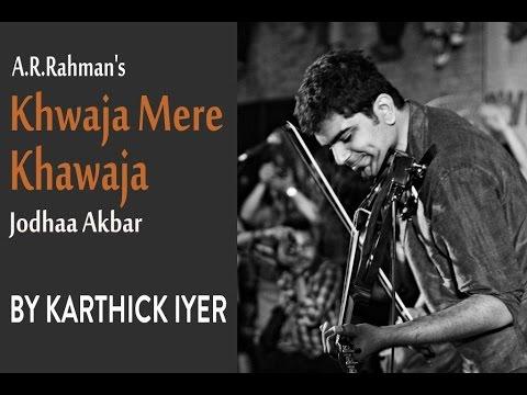 A.R.Rahmans Khwaja Mere Khawaja from Jodhaa Akbar - A violin...