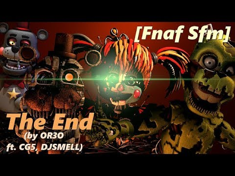 【Fnaf SFM】The End Fnaf 6 Song by OR3O