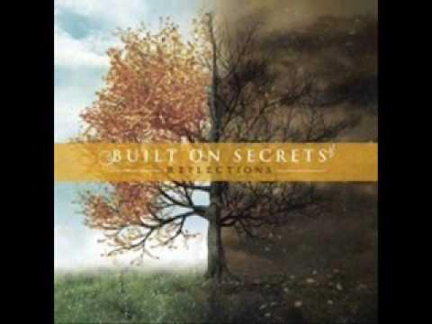 Built On Secrets - Whats Past Is Prologue