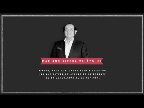 Video Mariano Rivera Velázquez | Artistas de Ruptura