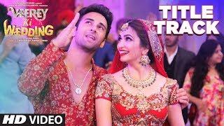 Veerey Ki Wedding (Title Track) | Navraj Hans | Pulkit Samrat Jimmy Shergill Kriti Kharbanda