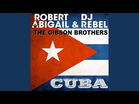 Cuba (Radio Edit) (feat. The Gibson Brothers)