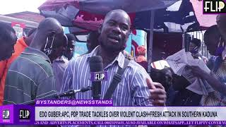 EDO GUBER:APC, PDP TRADE TACKLES OVER VIOLENT CLASH+FRESH ATTACK IN SOUTHERN KADUNA