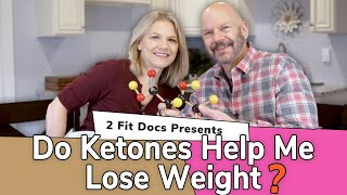 Do Ketones Help Me Lose Weight?