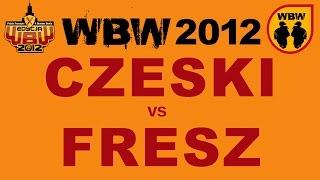 Bitwa: FRESZ vs CZESKI [WBW 2012 Freestyle Grand Prix Śródmieścia]