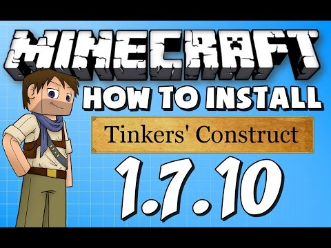 ★ How to install TINKERS CONSTRUCT for Minecraft 1.7.10