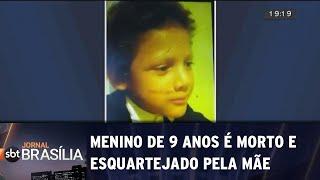 Menino de 9 anos é morto e esquartejado pela mãe | Jornal SBT Brasília 03/06/2019