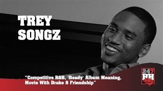 "Trey Songz - Competitive R&B, ""Ready"" Album Meaning, Movie With Drake & Friendship (247HH Archives)"