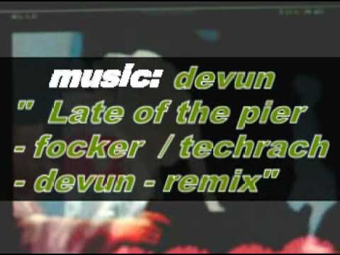 late of the pier -focker / techrach - devun remix pv