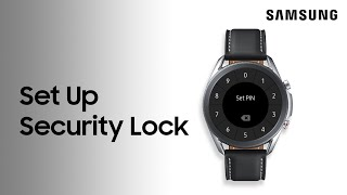 01. Lock your Galaxy smartwatch with a PIN or pattern & learn how to use Find my Watch | Samsung US