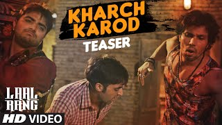 KHARCH KAROD Video Song (Teaser) | LAAL RANG | Randeep Hooda | T-Series