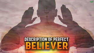 ALLAH DESCRIBES THE PERFECT BELIEVER!