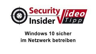 Video-Tipp #34: Windows 10 sicher im Netzwerk betreiben
