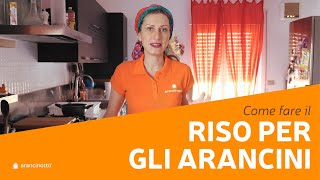 Come preparare il RISO PERFETTO per gli ARANCINI SICILIANI