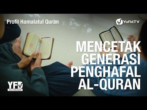 Profil Pondok Pesantren Hamalatul Qur'an - Mencentak Generasi Al-Qur'an