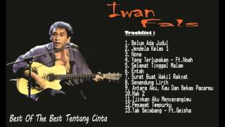 Best Of The Best  Iwan Fals Lagu Tentang Cinta