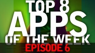 EP: 6 - Top 8 Apps Submitted By You Guys! Amazing Apps and Very Useful!