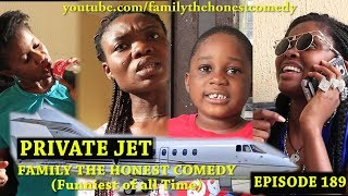 PRIVATE JET (Family The Honest Comedy) (Episode 189)