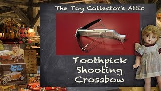 Toothpick Firing Crossbow for Three Dollars & other Cheep Toys from Hong Kong