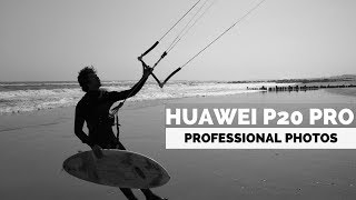 Huawei P20  Pro Camera: Professional Photographer Test!!!