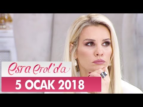 Esra Erol'da 5 Ocak 2018 Cuma - Tek Parça