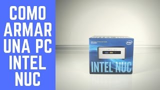 Como Armar Una PC - Intel NUC