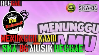 Menunggu Kamu - Reggae SKA Terbaru 2019