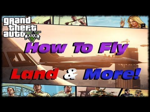 GTA 5 How To Fly & Land Airplanes & Helicopters! Learn How To Do Barrel Rolls & Loopty Loops!