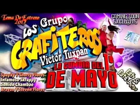 La Cumbia 1 De Mayo ° Limpia 2017 °  Grupo Los Grafiteros
