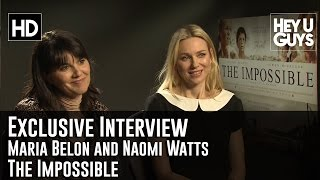 Maria Belon and Naomi Watts Exclusive Interview - The Impossible