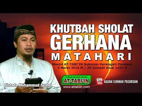 KHUTBAH SHOLAT GERHANA MATAHARI - UST MUHAMMAD SYAHRI