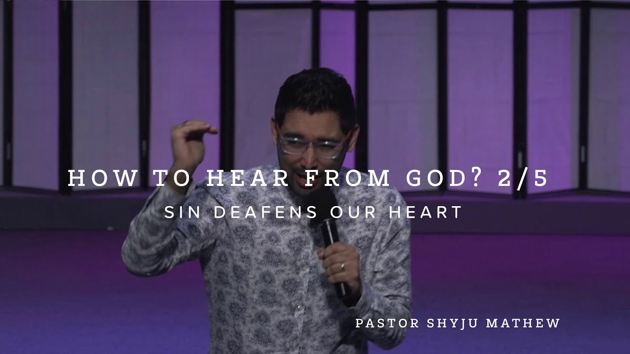 How to Hear From God 2/5 Sin deafens our heart