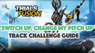 Trials Fusion - Fault One Zero DLC - 'Switch Up, Change my Pitch Up' Track challenge Guide