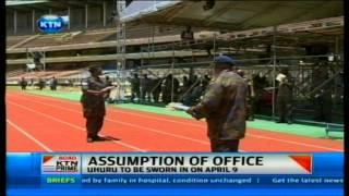 Swearing in of Uhuru Kenyatta and William Ruto is ready