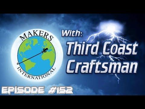 Third Coast Craftsman - EP #152 Makers International