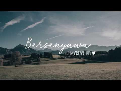 Dengarkan Dia   Bersenyawa  Official Lyric Video