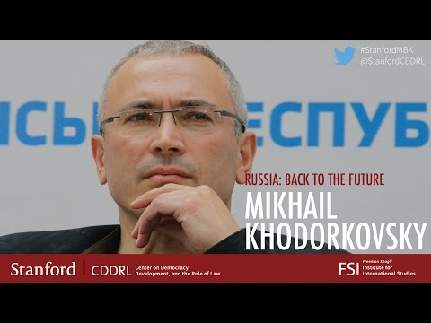 Mikhail Khodorkovsky: Russia: Back to the Future
