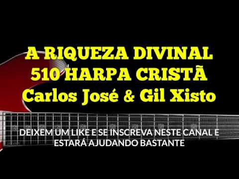 A RIQUEZA DIVINAL-510 HARPA CRISTÃ-Carlos José e Gil Xisto