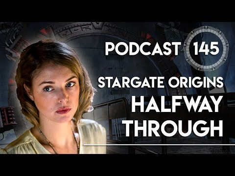 Stargate Origins: Halfway Through (GateWorld Podcast)