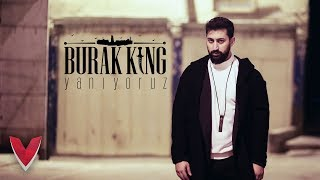 Download lagu Burak King - Yanıyoruz ( Video)