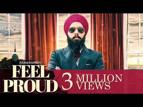 Jugraj Rainkh - Feel Proud | Latest Punjabi Song 2018