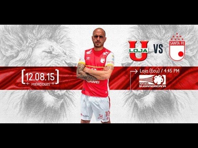 Live Stream : Liga de Loja - Independiente Santa Fe 13/8 Copa Sudamericana !
