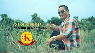 KETEMU DI RANTAUAN - Voc : Goes Kusuma