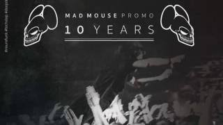 10 YEARS MAD MOUSE PROMO ft. KILLA PODCAST