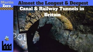 Almost the Longest & Deepest Canal & Railway Tunnels in Britain