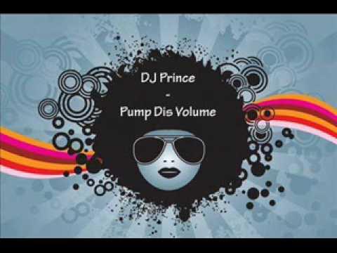 DJ Prince - Pump Dis Volume