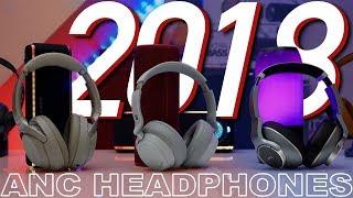 Comparing 2018's Newest ANC Headphones & My 2019 ANC Headphone Predictions