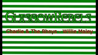Watch Charlie & The Bhoys Willie Maley video
