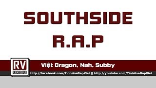Southside R.A.P - Việt Dragon, Nah, Subby