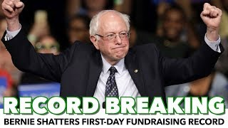 Bernie Shatters First-Day Fundraising Record
